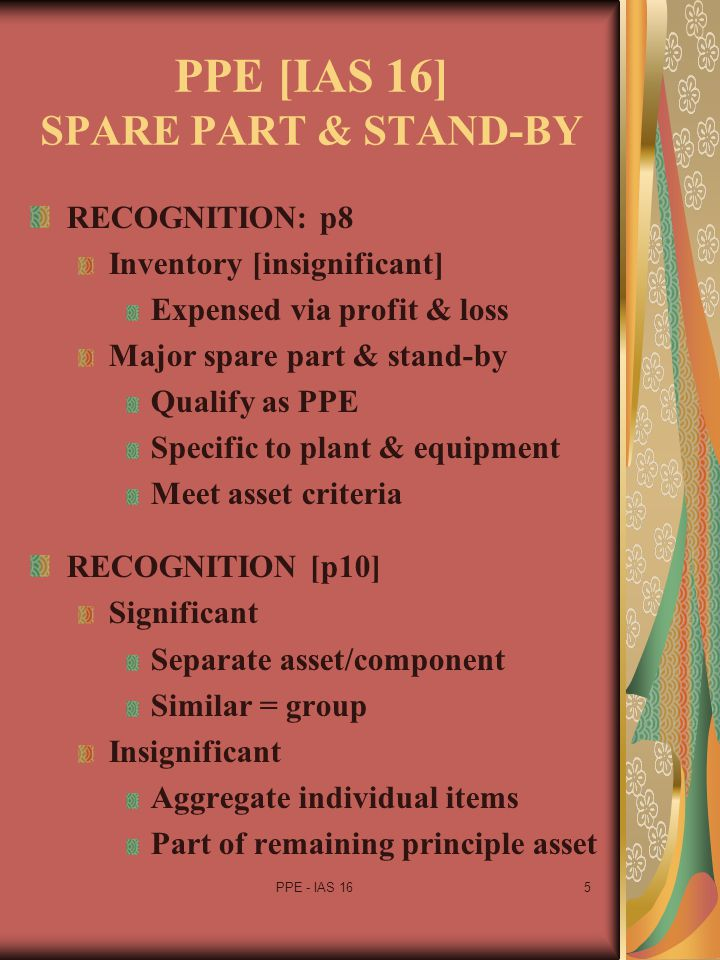 PPE [IAS 16] SPARE PART & STAND-BY